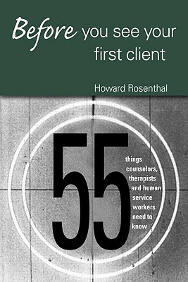Before You See Your First Client By Rosenthal, Howard
