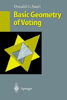 Basic Geometry of Voting By Saari, Donald G.